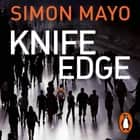 Knife Edge - the gripping Sunday Times bestseller audiobook by Simon Mayo