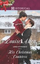 His Christmas Countess - A Regency Historical Romance ebook by Louise Allen