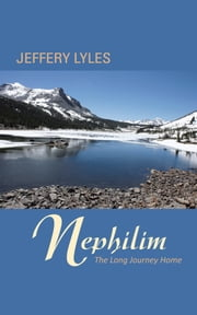Nephilim - The Long Journey Home ebook by Jeffery Lyles