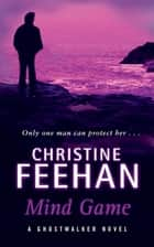Mind Game - Number 2 in series ebook by Christine Feehan