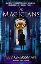 The Magicians - (Book 1) ebook by Lev Grossman