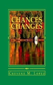 Chances Changes ebook by Cheyene Lopez