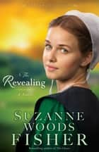 The Revealing (The Inn at Eagle Hill Book #3) ebook by Suzanne Woods Fisher