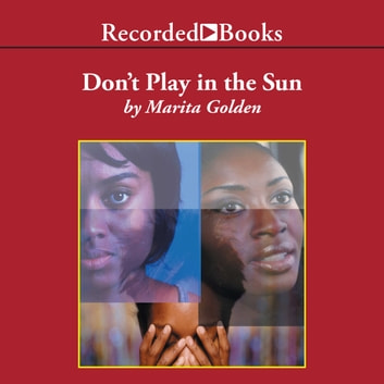Don't Play in the Sun - One Woman's Journey Through the Color Complex audiobook by Marita Golden