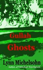 Gullah Ghosts: Stories and Folktales from Brookgreen Gardens in the South Carolina Lowcountry with Notes on Gullah Culture and History ebook by Lynn Michelsohn