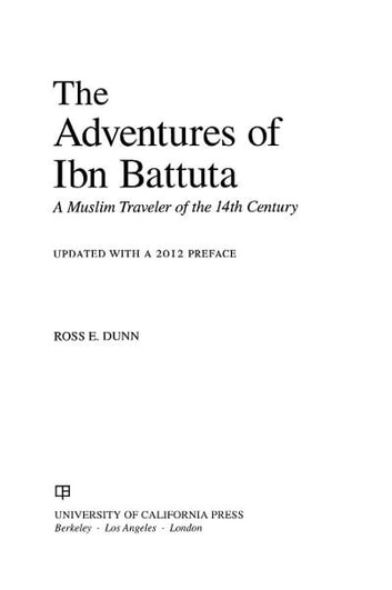 the adventures of ibn battuta a muslim traveler of the fourteenth century book chapter summary Get this from a library the adventures of ibn battuta, a muslim traveler of the 14th century [ross e dunn] -- ross dunn here recounts the great traveler's remarkable career, interpreting it within the cultural and social context of islamic society and giving the reader both a biography of an extraordinary.