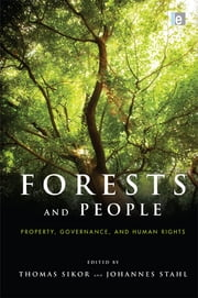 Forests and People - Property, Governance, and Human Rights ebook by Thomas Sikor,Johannes Stahl