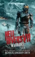Hell Divers VII: Warriors ebook by Nicholas Sansbury Smith