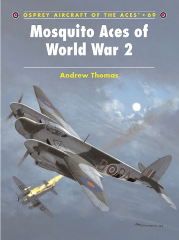 Mosquito Aces of World War 2 ebook by Andrew Thomas