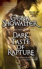 Dark Taste of Rapture ebook by Gena Showalter