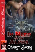 In Need of an Alpha ebook by Marcy Jacks