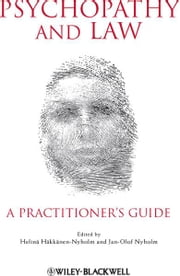 Psychopathy and Law - A Practitioner's Guide ebook by Jan-Olof Nyholm,Helinä Häkkänen-Nyholm