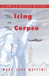 The Icing on the Corpse - A Camilla MacPhee Mystery ebook by Mary Jane Maffini
