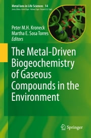 The Metal-Driven Biogeochemistry of Gaseous Compounds in the Environment eBook by Martha E. Sosa Torres, Peter M.H. Kroneck