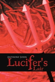 Lucifer's Lair ebook by Anthony John