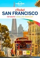 Lonely Planet Pocket San Francisco ebook by Lonely Planet, Alison Bing