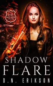 Shadow Flare - The Ruby Callaway Trilogy, #2 ebook by D.N. Erikson