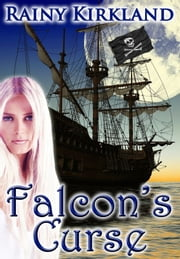 Falcon's Curse (Bewitching Kisses: Book 3) ebook by Rainy Kirkland