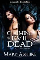 Claiming the Evil Dead ebook by Mary Abshire