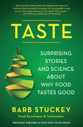 Taste - Surprising Stories and Science About Why Food Tastes Good ebook by Barb Stuckey
