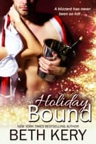 Holiday Bound ebook by Beth Kery