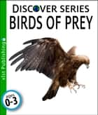 Birds of Prey ebook by Xist Publishing