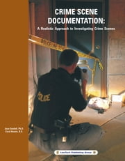 Crime Scene Documentation - A Realistic Approach to Investigating Crime Scenes ebook by Jean Goodall,Carol Hawks