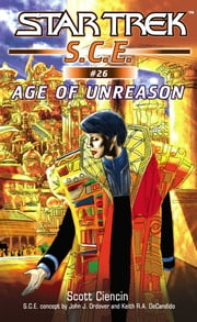 Star Trek: Age of Unreason ebook by Scott Ciencin