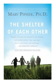 The Shelter of Each Other ebook by Mary Pipher