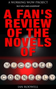 A Fan's Review of the Novels of Michael Connelly ebook by Ian Rodwell