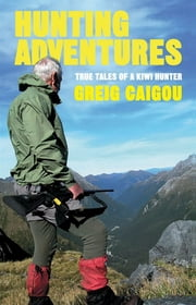 Hunting Adventures ebook by Greig Caigou