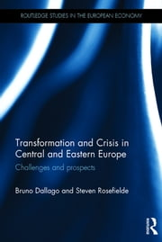 Transformation and Crisis in Central and Eastern Europe - Challenges and prospects ebook by Bruno Dallago,Steven Rosefielde