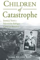 Children of Catastrophe ebook by Jamal Kanj