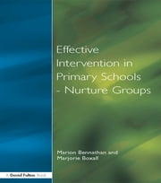 Effect Intervention in Primary School ebook by Marion Bennathan,Baroness Warnock,Marjorie Boxall
