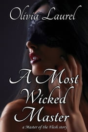 A Most Wicked Master ebook by Olivia Laurel