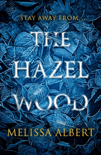 The Hazel Wood ebook by Melissa Albert
