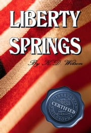 Liberty Springs ebook by KD Wilson