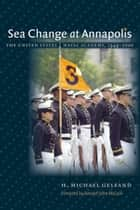 Sea Change at Annapolis ebook by H. Michael Gelfand