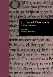 Julian of Norwich - A Book of Essays ebook by Sandra J. McEntire