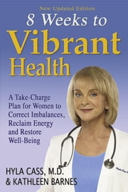 8 Weeks to Vibrant Health ebook by Hyla Cass, MD