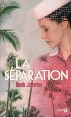 La Séparation ekitaplar by Dinah JEFFERIES, Daphné BERNARD