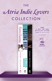 The Atria Indie Lovers Collection - Twisted Perfection, Losing Hope, and Red Hill ebook by Abbi Glines,Colleen Hoover,Jamie McGuire
