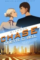 Diamond and Chase Book One - Diamond and Chase, #1 ebook by Odette C. Bell