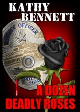 A Dozen Deadly Roses ebook by Kathy Bennett