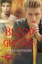 Blood and Ghosts ebook by