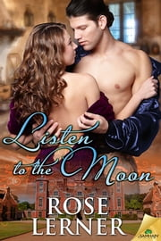 Listen to the Moon ebook by Rose Lerner