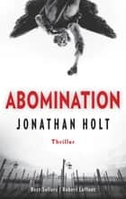 Abomination ebook by Jonathan HOLT,Dominique HAAS