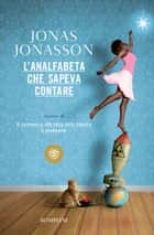L'analfabeta che sapeva contare eBook by Jonas Jonasson, Margherita Podestà Heir