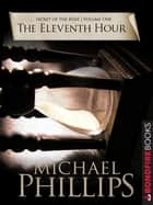 The Eleventh Hour ebook by Phillips Michael