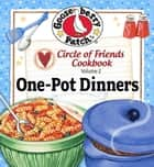 Circle of Friends - 25 One Pot Dinners ebook by Gooseberry Patch